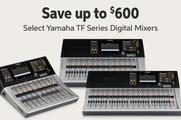 Save up to 5600 Select Yamaha TF Series Digital Mixers