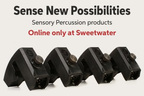 Sense New Possibilities Sensory Percussion products Online only at Sweetwater