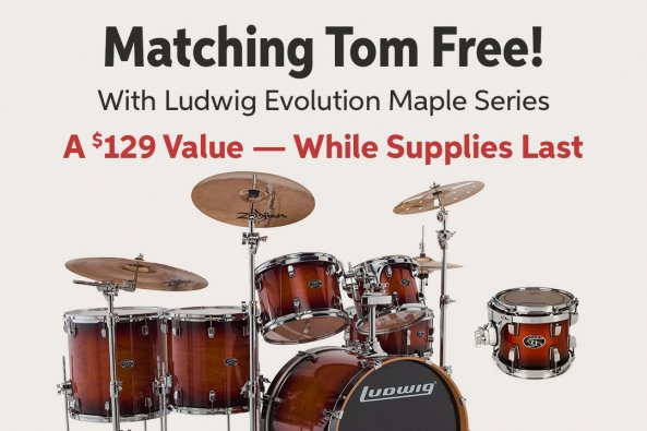 Matching Tom Free! With Ludwig Evolution Maple Series A $129 Value _ While Supplies Last