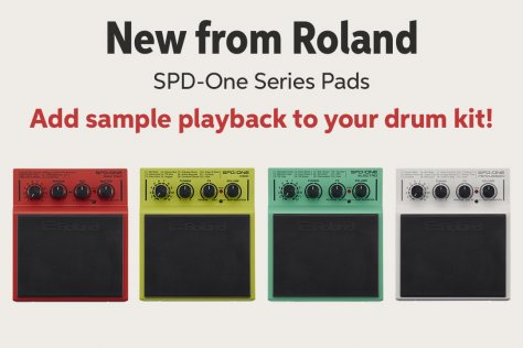 New from Roland SPD-One Series Pads Add sample playback to your drum kit!