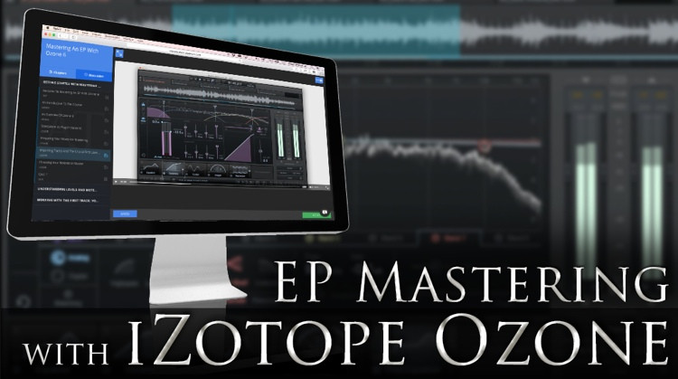 Multi Platinum EP Mastering with iZotope Ozone 6 Interactive Course image 1