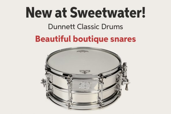 New at Sweetwater! Dunnett Classic Drums Beautiful boutique snares