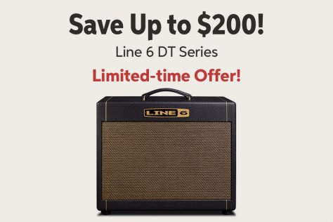 Save Up to $200! Line 6 DT Series Limited-time Offer!