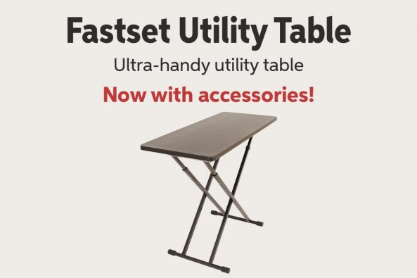 Fastset Utility Table Ultra-handy utility table Now with accessories!