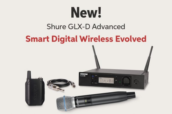 New! Shure GLX-D Advanced Smart Digital Wireless Evolved