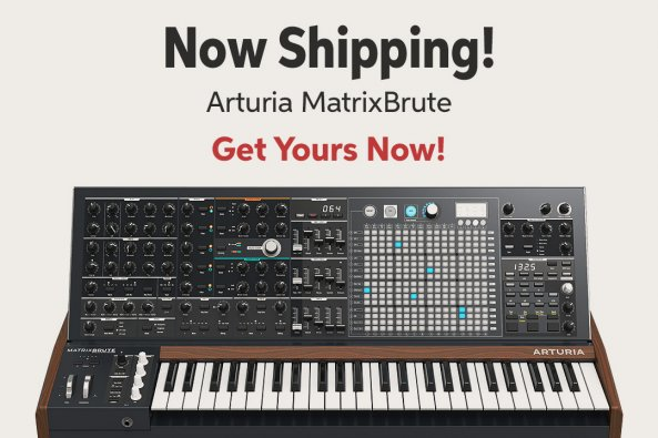 Now Shipping! Arturia MatrixBrute Get Yours Now!