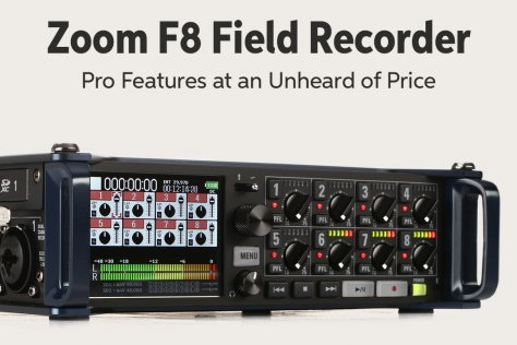 Zoom F8 Field Recorder Pro Features at an Unheard of Price