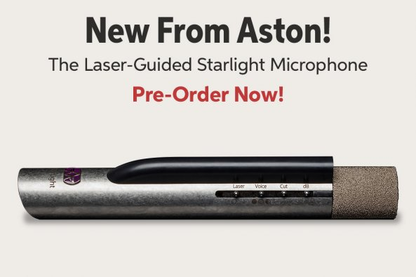 New From Aston! The Laser-Guided Starlight Microphone Pre-Order Now!