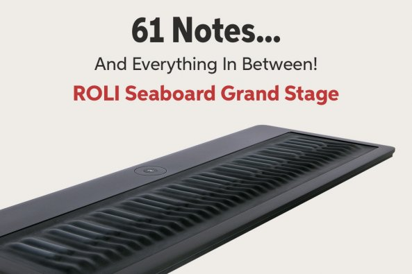 61 Notes... And Everything In Between! ROLI Seaboard Grand Stage