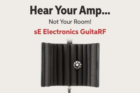 Hear Your Amp... Not Your Room! sE Electronics GuitaRF