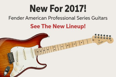 New For 2017! Fender American Professional Series Guitars See The New Lineup!