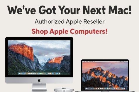Welve Got Your Next Mac! Authorized Apple Reseller Shop Apple Computers!