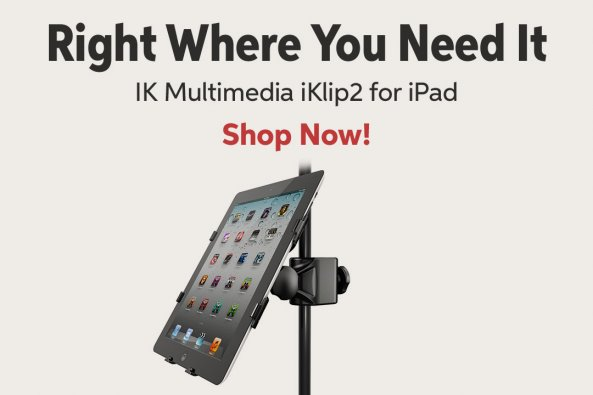 Right Where You Need It IK Multimedia iKlip2 for iPad Shop Now!