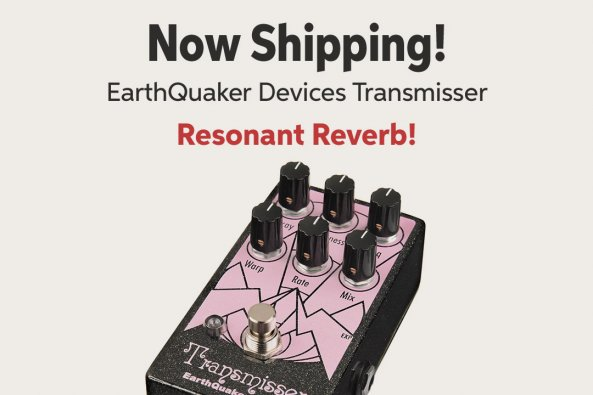 Now Shipping! EarthQuaker Devices Transmisser Resonant Reverb!