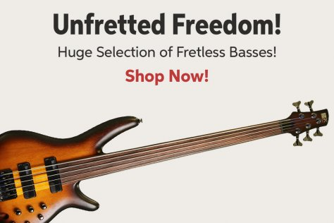 Unfretted Freedom! Huge Selection of Fretless Basses! Shop Now!