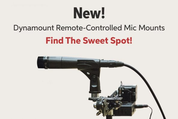 New! Dynamount Remote-Controlled Mic Mounts Find The Sweet Spot!