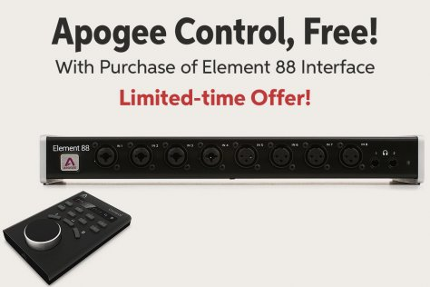 Apogee ControL Free! With Purchase of Element 88 Interface Limited-time Offer!