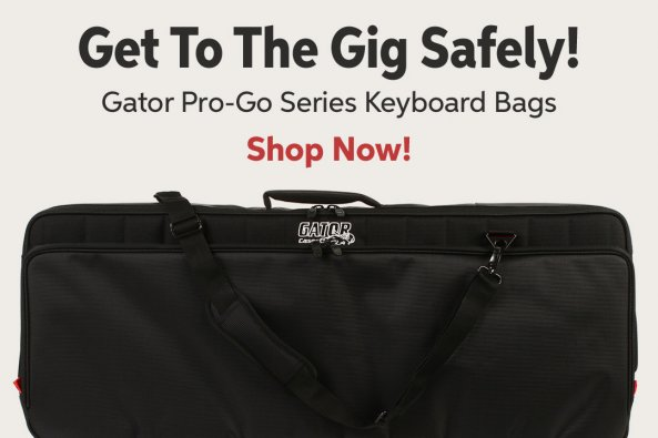 Get To The Gig Safely! Gator Pro-Go Series Keyboard Bags Shop Now!