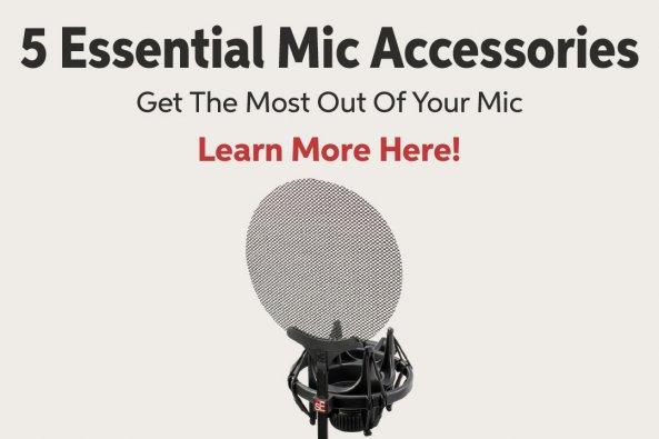 5 Essential Mic Accessories Get The Most Out Of Your Mic Learn More Here!