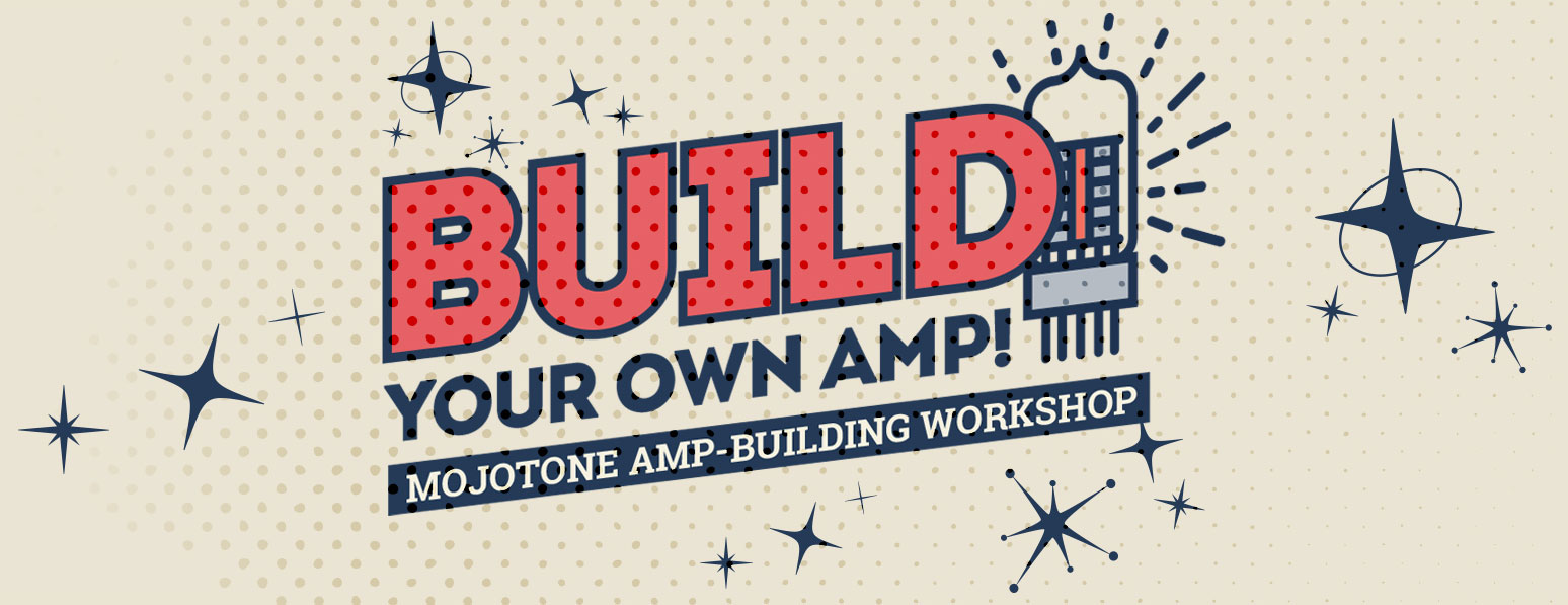 Mojotone Amp Building Workshop Sweetwater Guitar Headphone Circuit Learn The Art Of While Crafting Your Very Own