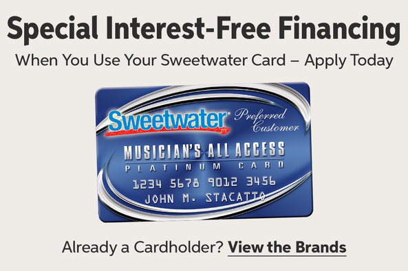 Special Interest-Free Financing When You Use Your Sweetwater Card!