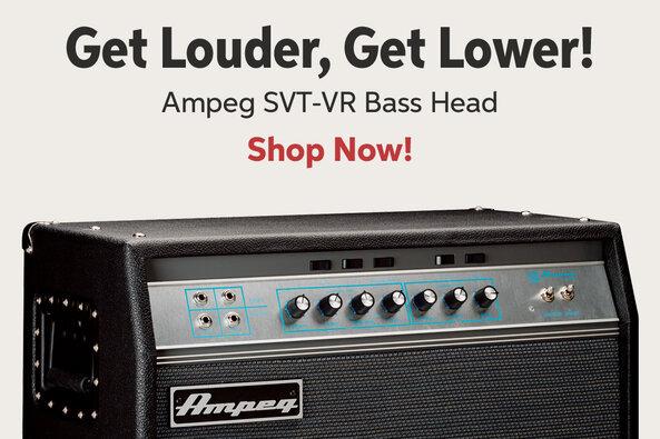 Get Louden Get Lower! Ampeg SVT-VR Bass Head Shop Now!