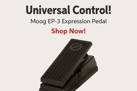 Universal Control! Moog EP-3 Expression Pedal Shop Now!