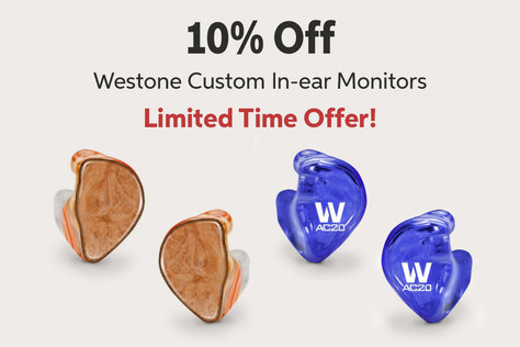 IOiMw Off Westone Custom In-ear Monitors Limited Time Offer!