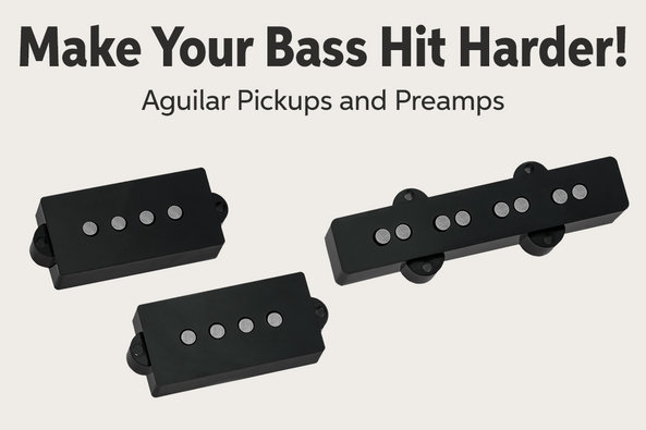 Make Your Bass Hit Harder! Aguilar Pickups and Preamps A A4