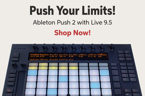 Push Your Limits! Ableton Push 2 with Live 9.5 Shop Now!