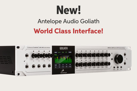 New! Antelope Audio Goliath World Class Interface!