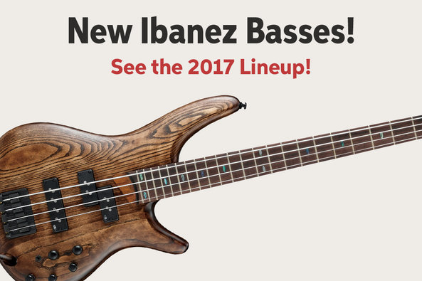 New lbanez Basses! See the 2017 Lineup!
