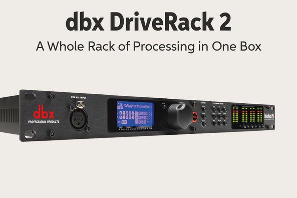 dbx DriveRack 2 AWhole Rack of Processing in One Box