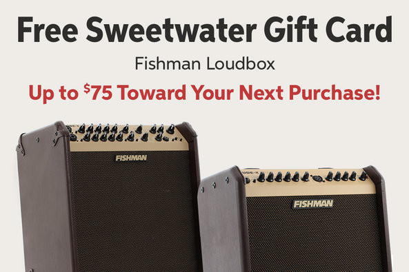Free Sweetwater Gift Card Fishman Loudbox Up to 575 Toward Your Next Purchase!