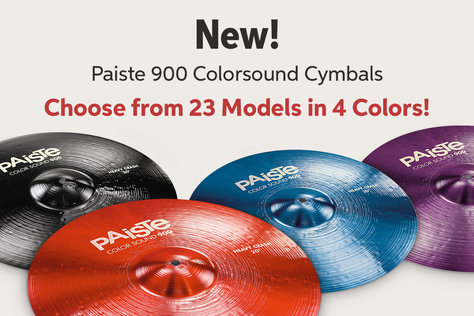 New! Paiste 900 Colorsound Cymbals Choose from 23 Models in 4 Colors!