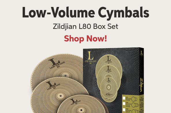 Low-Volume Cymbals Zildjian L80 Box Set Shop Now!