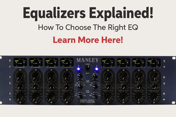Equalizers Explained! How To Choose The Right EQ Learn More Here!