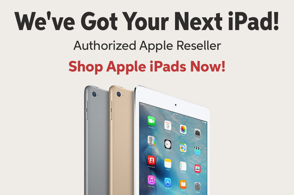 Welve Got Your Next iPad! Authorized Apple Reseller Shop Apple iPads Now!