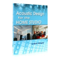 Thomson Course Technology Acoustic Design for the Home StudioAcoustic Design for the Home Studio