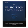 Thomson Course Technology The Music Tech DictionaryThe Music Tech Dictionary