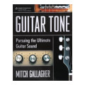Thomson Course Technology Guitar Tone: Pursuing the Ultimate Guitar SoundGuitar Tone: Pursuing the Ultimate Guitar Sound