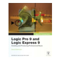 Peachpit Press Logic Pro 9 and Logic Express 9Logic Pro 9 and Logic Express 9
