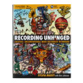 Hal Leonard <em>Recording Unhinged</em> - <em>Creative and Unconventional Music Recording Techniques</em><em>Recording Unhinged</em> - <em>Creative and Unconventional Music Recording Techniques</em>