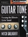Thomson Course Technology Guitar Tone: Pursuing the Ultimate Guitar Sound