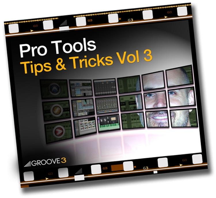 Groove3 Pro Tools Tips & Tricks Vol 3 image 1