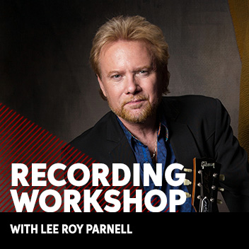 Recording Workshop Featuring Lee Roy Parnell
