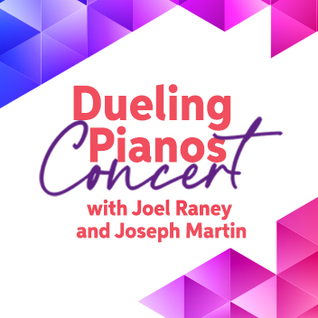 Dueling Pianos: An evening with Joseph Martin and Joel Raney