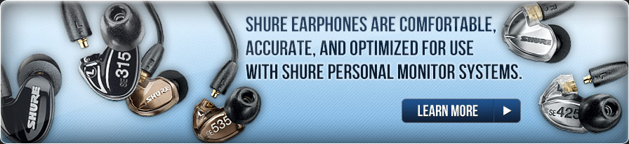 Learn more about Shure Earphones! >